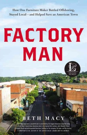 Factory Man by Beth Macy
